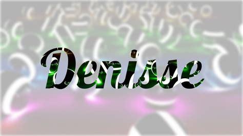 imagenes figurativas con nombre significado de denisse y su personalidad nombres origen