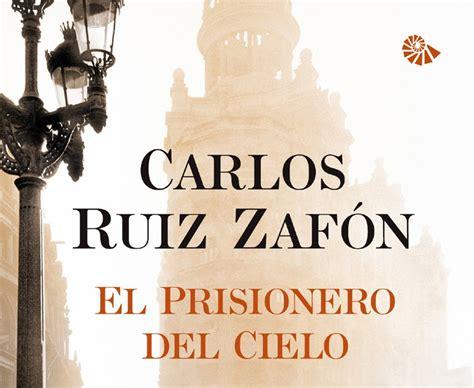 libro el prisionero del cielo la cueva de los libros el prisionero del cielo de carlos ruiz zaf 243 n