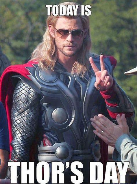 Thor Birthday Meme - happy thursday gang 1 day to go until friday thorsday