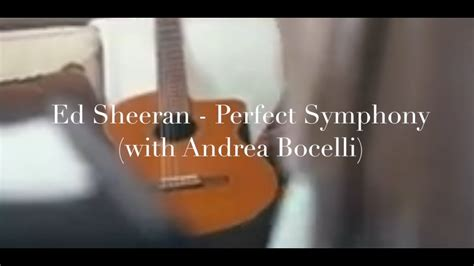 ed sheeran perfect orchestra ed sheeran perfect symphony with andrea bocelli lyrics