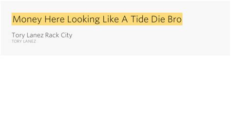 Rack City Meaning by Money Here Looking Like A Tide Die Bro Lanez Rack