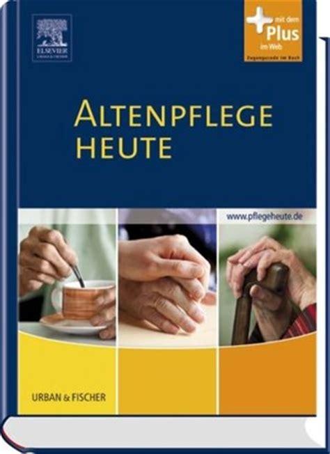 Altenpflege Heute Altenpflege Konkret Urban Amp Fischer