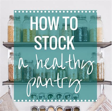 How To Stock A Healthy Pantry by How To Stock A Healthy Pantry Thyme For Health
