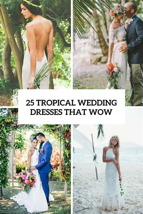 Tropical Style Wedding Dresses by 25 Airy Tropical Wedding Dresses That Wow Weddingomania