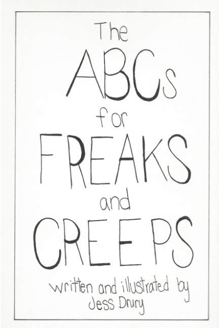 Guys Freaks Creeps Its A Book by The Abcs For Freaks And Creeps By Jess Drury Children