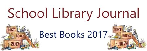 design institute library journal school library journal best books 2017 wisconsin valley