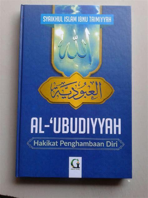 Buku Mukhtashar Al Fawaid Untaian Faidah Penuh Hikmah buku al ubudiyyah hakikat penghambaan diri