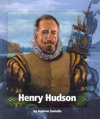 biography henry hudson henry hudson by andrew santella reviews description