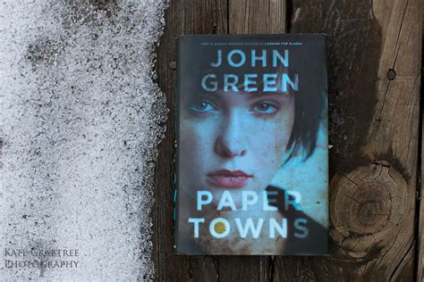 why did green write paper towns 28 why did green write paper towns papertowns