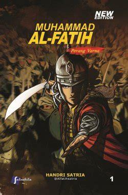 Komik Muhammad Al Fatih 1 komik muhammad al fatih 1 perang varna pustaka al