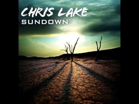sundown chris lake chris lake sundown original mix youtube