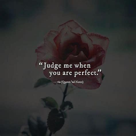 Judge Me 25 best ideas about judge me on judge quotes