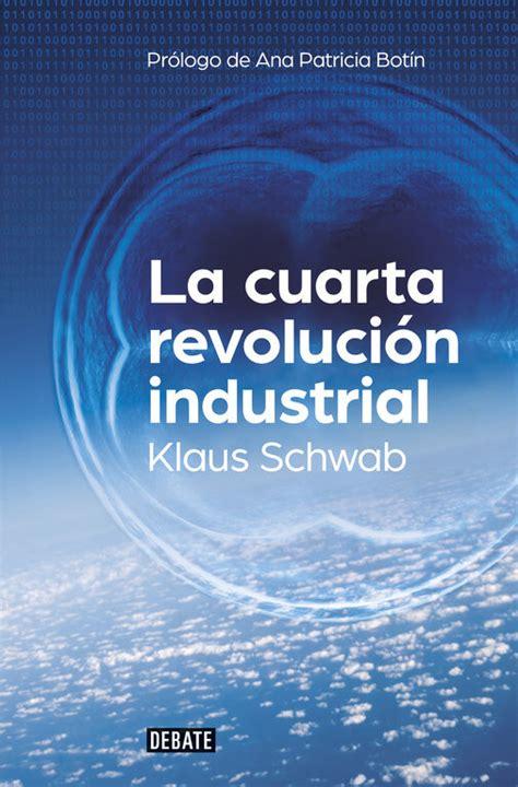 la cuarta revoluci 243 n industrial libros grupo blc