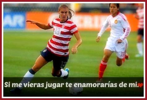 imagenes con frases de amor de jugadores imagenes de mujeres futbolistas con frases imagenes del
