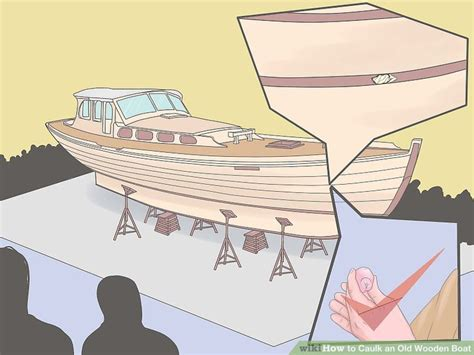 wooden boat caulking 4 ways to caulk an old wooden boat wikihow