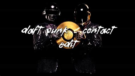 daft punk contact daft punk contact without distortion edit youtube