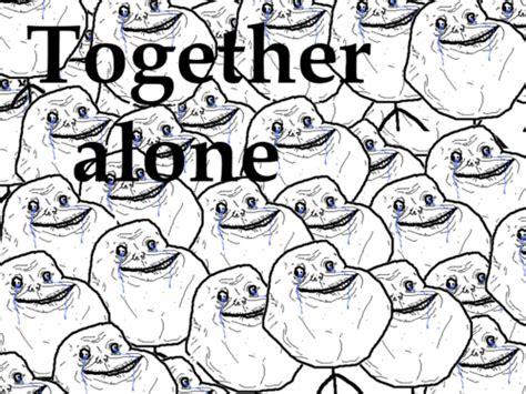 Together Alone Meme - psychology gaf why do people listen to depressing music