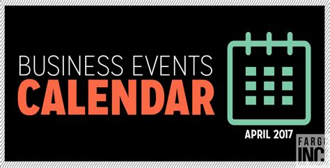 Mba Events Calendar by April 2017 Business Events Calendar Fargo Inc