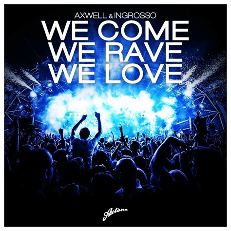 We Come We We by Digital Dope Axwell Sebastian Ingrosso We Come We