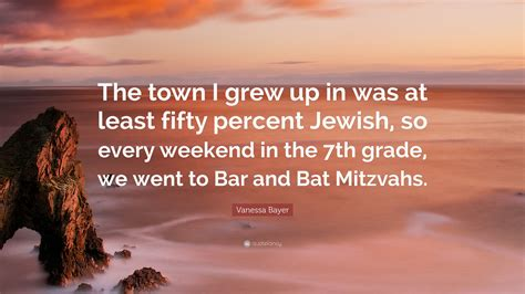 Last Weekend I Went To A Bat Mitzvah In My Hom Snarkspot by Bayer Quote The Town I Grew Up In Was At Least