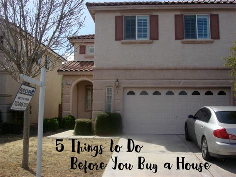 things you need for new house 5 things to do before you buy a house not quite susie