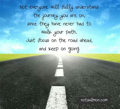 the road ahead inspirational stories of open hearts and minds books focus on the road ahead and keep going quotes that i