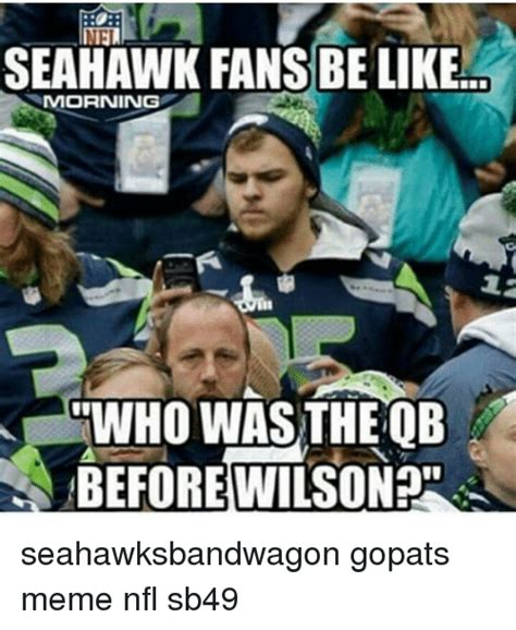 Fan Meme - seahawks fans be like www imgkid com the image kid has it