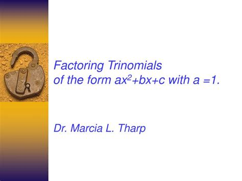 ppt factoring trinomials of the form ax 2 bx c with a