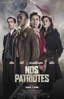film 2017 drame t 233 l 233 charger nos patriotes film 2017 drame historique