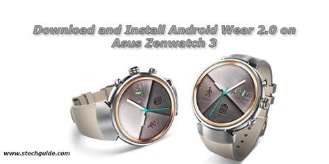 Android Wear 3 0 by And Install Android Wear 2 0 On Asus Zenwatch 3