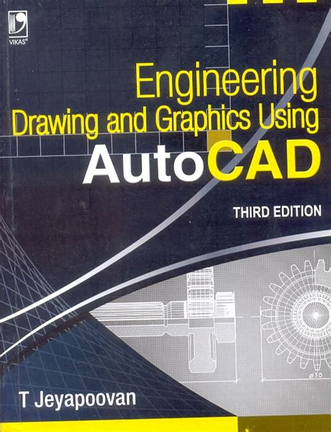 design engineer books engineering drawing and graphics using autocad by t jeyapoovan