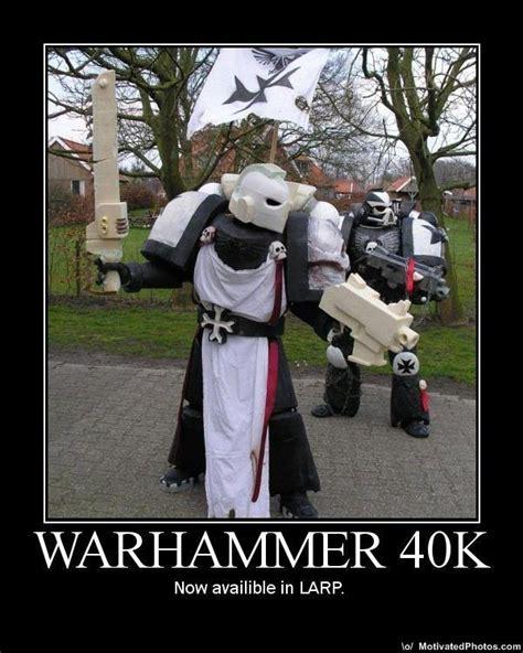 Larping Meme - image 176234 warhammer 40k know your meme