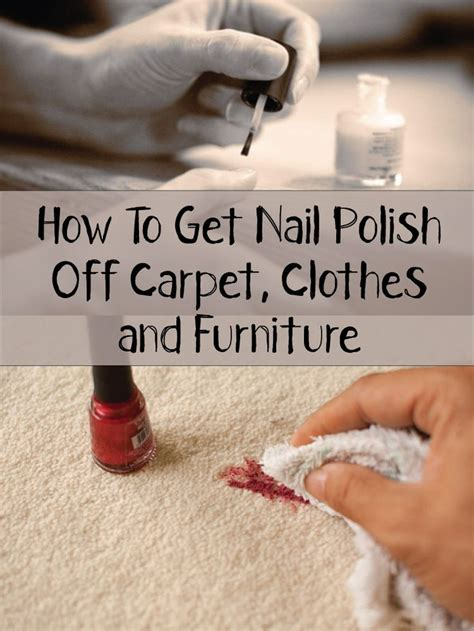 how to get nail polish off couch how to get nail polish off carpet clothes and furniture