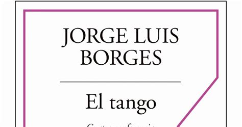 oye borges documento el tango 4 conferencias de j l