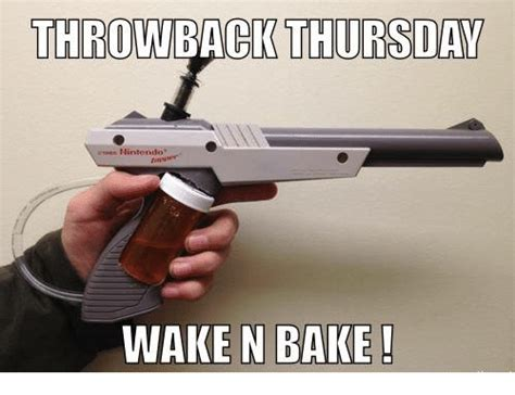 Wake N Bake Meme - throwback thursday wake n bake baked meme on sizzle