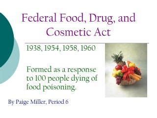 section 201 of the federal food drug and cosmetic act ppt federal food drug and cosmetic act powerpoint