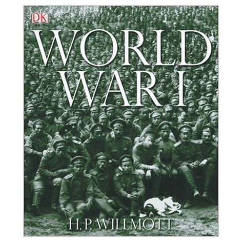 world war 1 picture books world war i by h p willmott reviews discussion