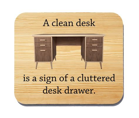 office desk signs funny a clean desk is a sign of a cluttered desk funny