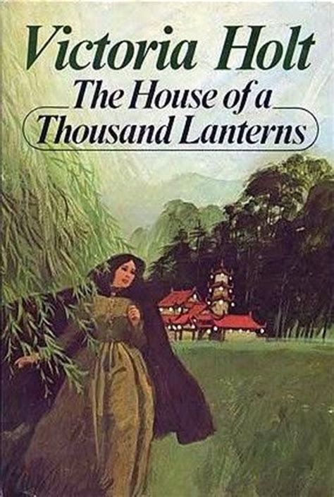 pin by jodi holt on for the home pinterest the house of a thousand lanterns by victoria holt books