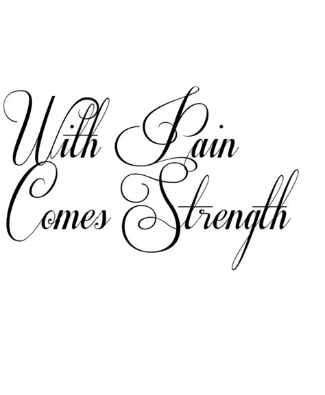tattoo quotes about love and pain with pain comes strength tattoo in respective font 86