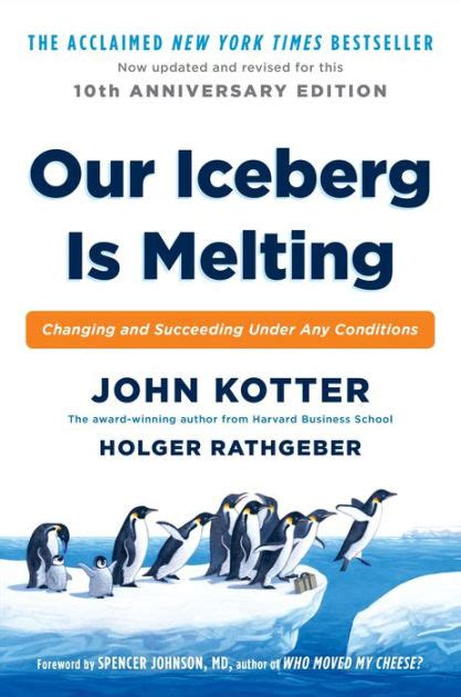 libro our iceberg is melting our iceberg is melting changing and succeeding under any conditions by john kotter holger