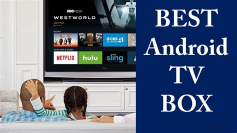 best tv box 5 best android tv box 2017 best android tv box for kodi