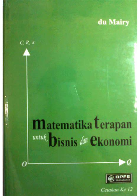 Pengantar Matematika Untuk Ilmu Ekonomi Dan Bisnis M Nababan 1 alfirst bursa buku kuliah murah