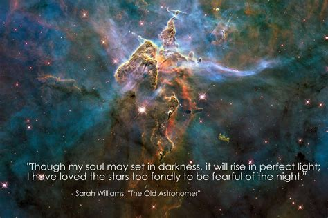 though my soul may set in darkness it will rise in perfect light i have loved the stars too