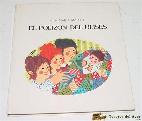 el polizon del ulises 8423349152 el polizon del ulises ana maria matute www remembranza herobo com