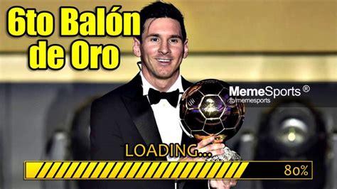 Memes De Messi - memes bal 243 n de oro leo messi vs cristiano ronaldo
