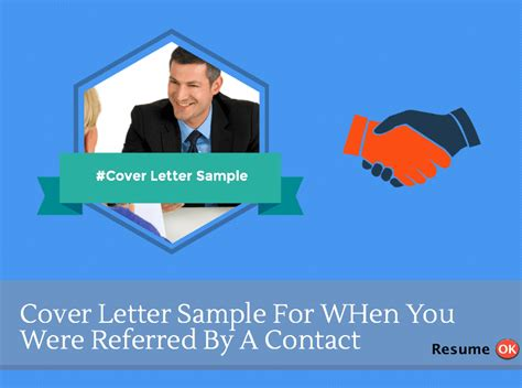 i was referred to you by cover letter cover letter sle for when you were referred by a contact