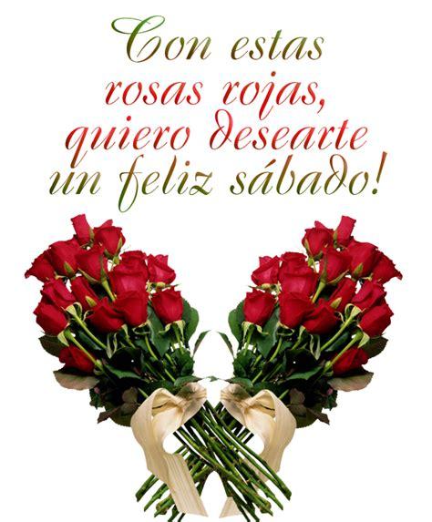 imagenes de feliz sabado con rosas rojas banco de im 193 genes postales para desear a tus amigos un