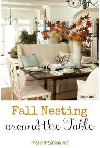 Decorating Ideas Kitchen Tables Fall Nesting Around The Table The Inspired Room