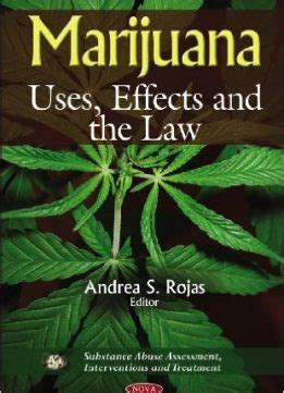 Marijuana Uses Effects And The Law Download Free Ebooks